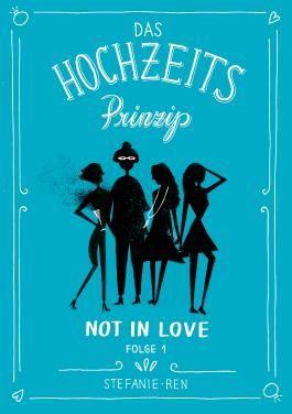 Das Hochzeitsprinzip 1: Not in love: jiffy stories