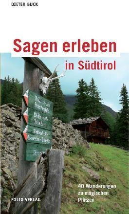 Sagen erleben in Südtirol