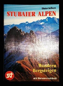 Stubaier Alpen: Wandern Bergsteigen mit Hüttenverzeichnis