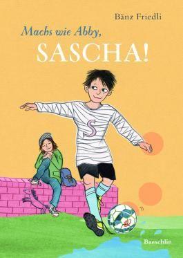 Machs wie Abby, Sacha!
