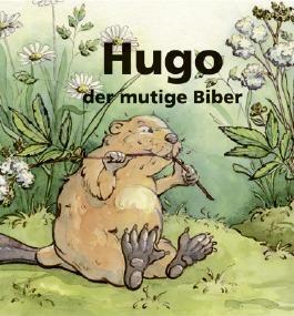 Hugo, der mutige Biber