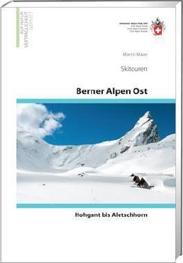 Berner Alpen Ost Skitouren