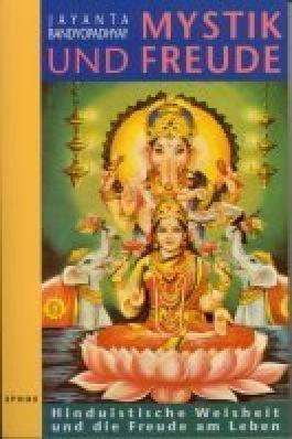 Mystik und Freude: Hinduistische Weisheit und die Freude am Leben