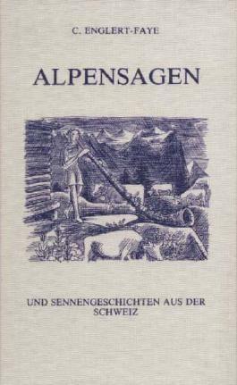 Alpensagen und Sennengeschichten aus der Schweiz
