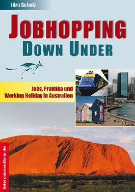 Jobhopping Down Under - Jobs, Praktika, Working Holiday - Australien