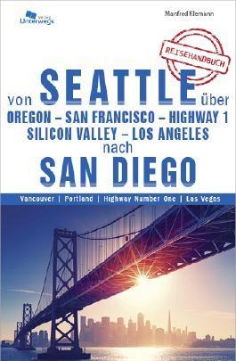Von Seattle über Oregon - San Francisco - Highway 1 - Silicon Valley - Los Angeles nach San Diego