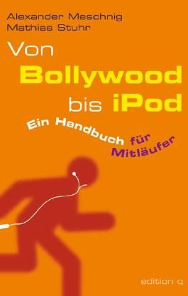Von Bollywood bis iPod