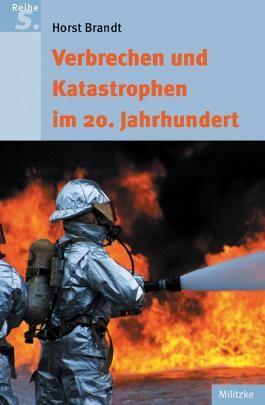 Verbrechen und Katastrophen im 20. Jahrhundert