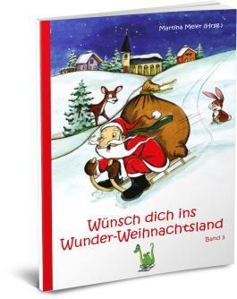 Wünsch dich ins Wunder-Weihnachtsland Band 3