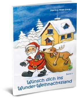 Wünsch dich ins Wunder-Weihnachtsland Band 7