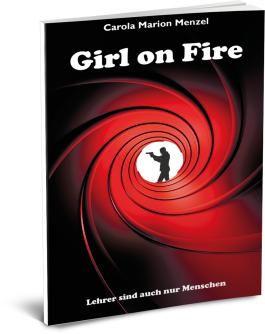 Girl on Fire - Lehrer sind auch nur Menschen