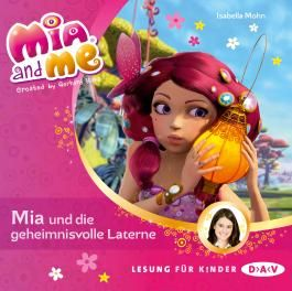 Mia and me - Teil 8: Mia und die geheimnisvolle Laterne (1 CD)