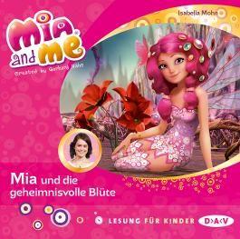 Mia and me – Teil 22: Mia und die geheimnisvolle Blüte (1 CD)