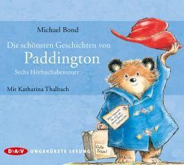 Die schönsten Geschichten von Paddington – Sechs Hörbuchabenteuer