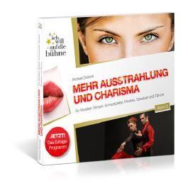 Ich will auf die Bühne - Band 3: Mehr Ausstrahlung und Charisma