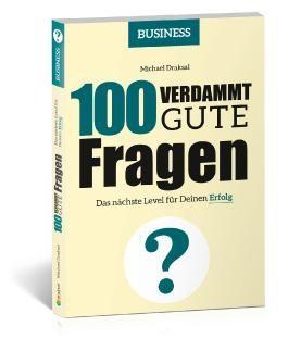 100 Verdammt gute Fragen - BUSINESS