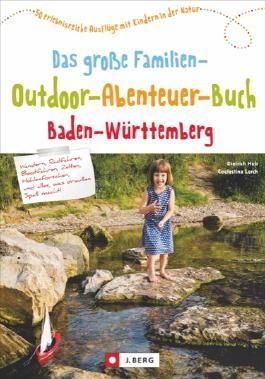 Das große Familien-Outdoor-Abenteuer-Buch Baden-Württemberg
