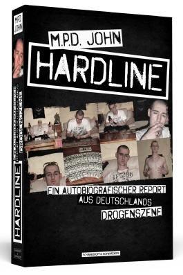 Hardline - Ein autobiografischer Report aus Deutschlands Drogenszene