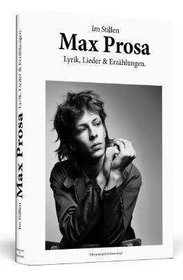 Max Prosa: Im Stillen
