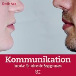 Kommunikation: Impulse für lohnende Begegnungen (Impulsheft)