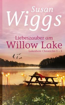 Liebeszauber am Willow Lake - Lakeshore Chronicles 1-3