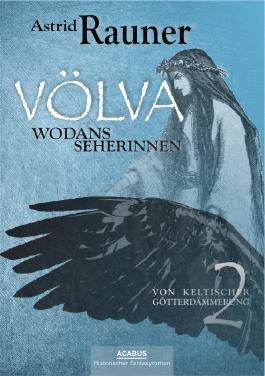 Völva - Wodans Seherinnen. Von keltischer Götterdämmerung 2