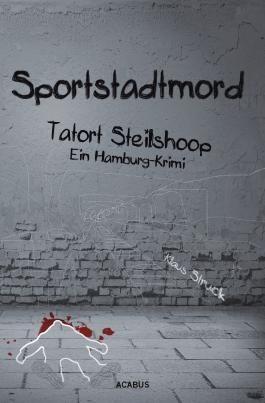 Sportstadtmord. Ein Hamburg-Krimi. Tatort Steilshoop