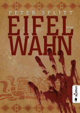 Eifel-Wahn: Eifelkrimi