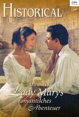 Lady Marys romantisches Abenteuer (HISTORICAL)