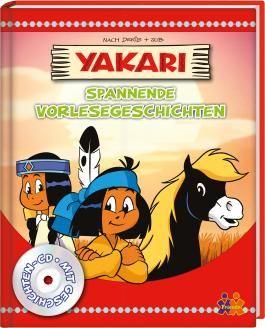 Yakari. Spannende Vorlesegeschichten