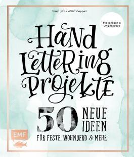 Handlettering Projekte – 50 neue Ideen für Feste, Wohndeko und mehr