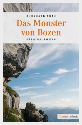 Das Monster von Bozen: Kriminalroman