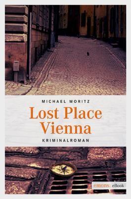 Lost Place Vienna: Kriminalroman