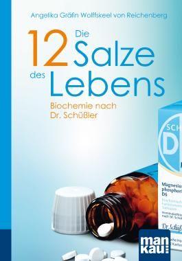 Die 12 Salze des Lebens. Biochemie nach Dr. Schüßler