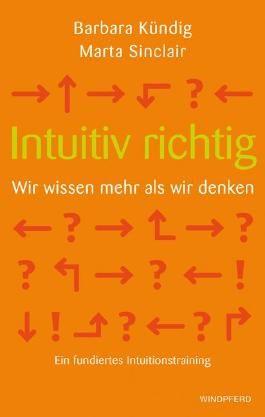 Intuitiv richtig – Wir wissen mehr als wir denken