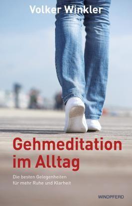 Gehmeditation im Alltag