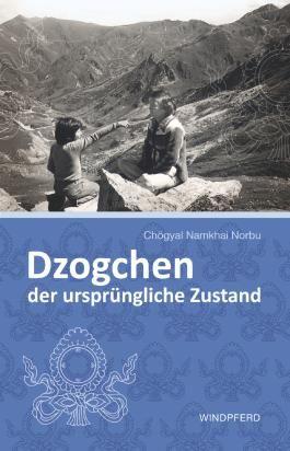 Dzogchen – der ursprüngliche Zustand