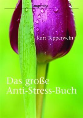 Das große Anti-Stress-Buch (German Edition)