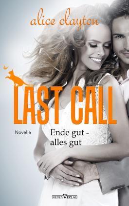 Last Call - Ende gut, alles gut: Novelle (The Cocktail Series 5)