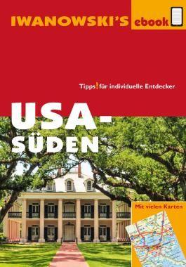 USA Süden - Reiseführer von Iwanowski: Individualreiseführer mit vielen Abbildungen und Detailkarten (German Edition)