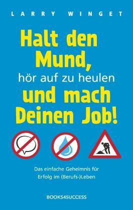 Halt den Mund, hör auf zu heulen und mach Deinen Job! TB