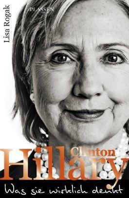 Hillary Clinton – Was sie wirklich denkt
