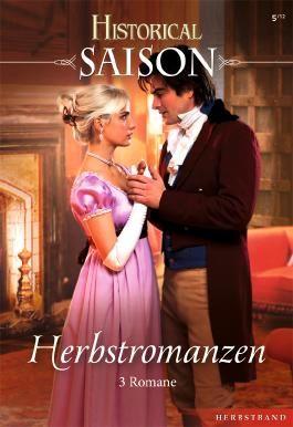 Historical Saison Band 12: Die geheimnisvolle Viscountess / Herbststurm der Gefühle / Der Heiratsantrag des Majors /