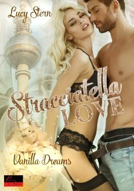 Stracciatella Love 1: Vanilla Dreams (German Edition)