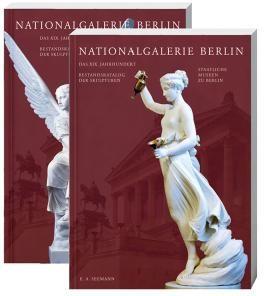Nationalgalerie Berlin. Das 19. Jahrhundert. Bestandskatalog der Skulpturen / Nationalgalerie Berlin. Das 19. Jahrhundert. Bestandskatalog der Skulpturen
