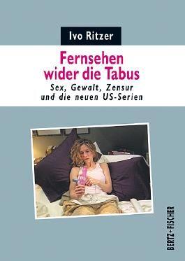 Fernsehen wider die Tabus