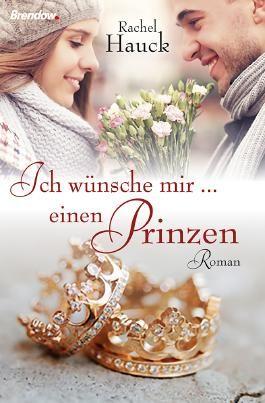 Ich wünsche mir einen Prinzen von Rachel Hauck bei LovelyBooks