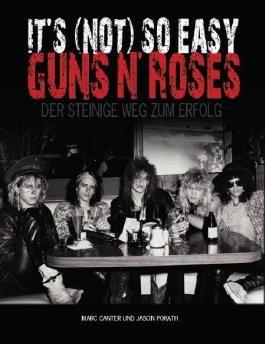 Guns' N Roses - It's (Not) So Easy - Der steinige Weg zum Erfolg