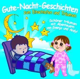 Gute-Nacht-Geschichten zum Einschlafen und Träumen, 1 Audio-CD