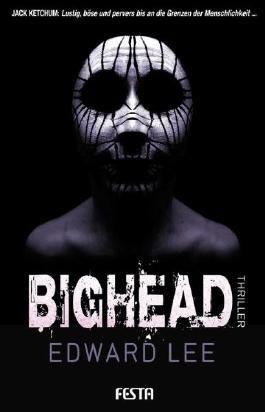 BIGHEAD - Ein brutaler, obszöner Thriller